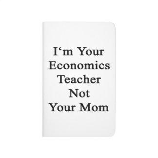 Soy su profesor de la economía no su mamá cuadernos