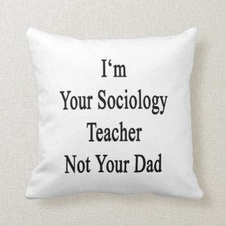 Soy su profesor de la sociología no su papá almohadas