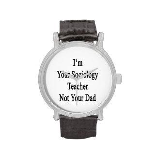 Soy su profesor de la sociología no su papá relojes
