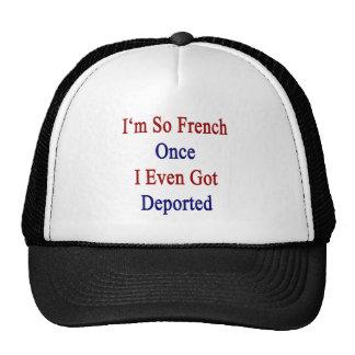 Soy tan francés una vez que incluso conseguí gorros