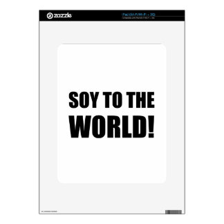Soy To The World Decals For iPad
