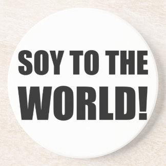 Soy To The World Drink Coaster