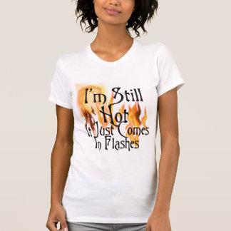 Soy todavía caliente camisas