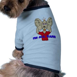 ¡Soy todos los oídos Ropa Para Mascota