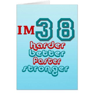 Soy treinta y ocho. ¡Mejore más difícilmente más r Tarjeta De Felicitación