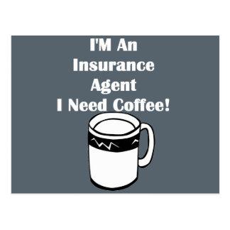 ¡Soy un agente de seguro, yo necesito el café! Tarjeta Postal