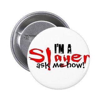 Soy un asesino -- ¡pregúnteme cómo! pin redondo 5 cm