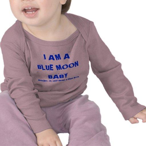 SOY un BEBÉ de la LUNA AZUL, nacido el 31 de dicie Camisetas