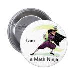 Soy un botón de Ninja de la matemáticas (femenino) Pin Redondo De 2 Pulgadas