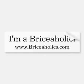 ¡Soy un Briceaholic! pegatina para el parachoques Pegatina De Parachoque