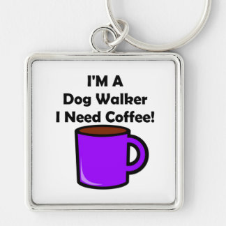 ¡Soy un caminante del perro, yo necesito el café! Llavero Cuadrado Plateado