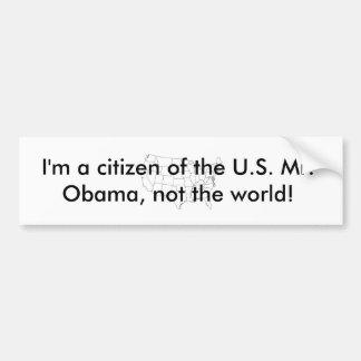 Soy un ciudadano de Sr. Obama de los E.E.U.U. .... Pegatina Para Auto