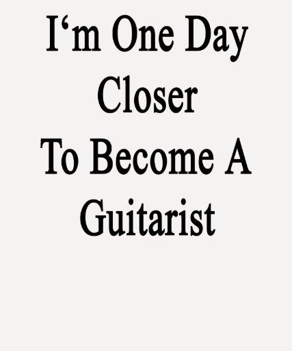 Soy un día más cercano a hago un guitarrista camisetas