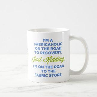 Soy un Fabricaholic en el camino a la taza de la