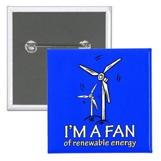 Soy un fan de la energía renovable pin cuadrado