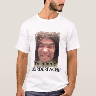 ¡Soy un fan de MURDERFACE!!! Playera