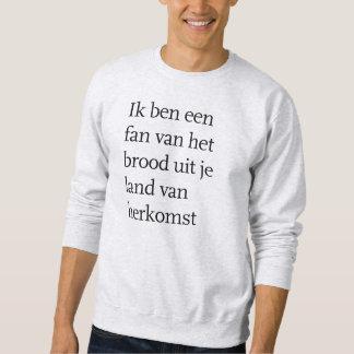 Soy un fan del pan de su país de origen sudadera