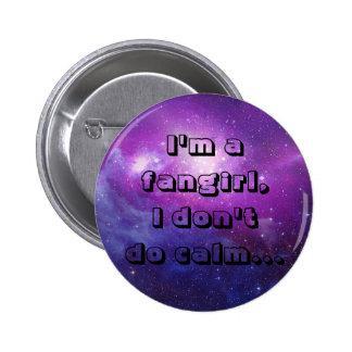Soy un fangirl, yo no hago calma pin redondo de 2 pulgadas