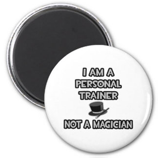Soy un instructor personal… no un mago imán de frigorifico