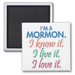Soy un mormón. Lo sé. Vivo él. Lo amo Imán Para Frigorifico