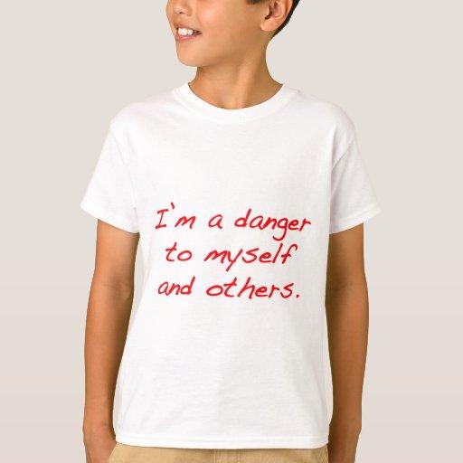 Soy un peligro a mí mismo y otros playera