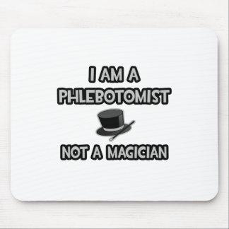 Soy un Phlebotomist… no un mago Tapetes De Ratones