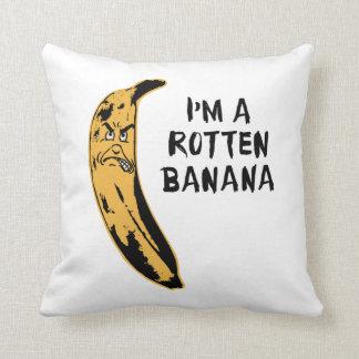Soy un plátano putrefacto cojín
