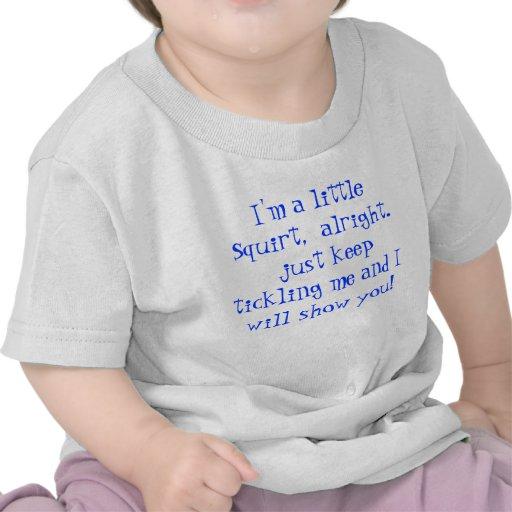 Soy un poco arrojo a chorros, bien. apenas guarde camisetas