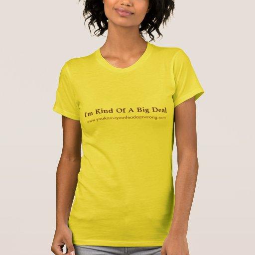 Soy un poco una gran cosa, camiseta