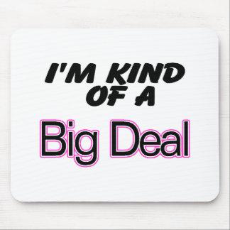 Soy un poco una gran cosa (el rosa) mousepad