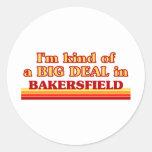 Soy un poco una GRAN COSA en Bakersfield Etiqueta Redonda