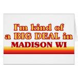 Soy un poco una GRAN COSA en Madison Felicitaciones