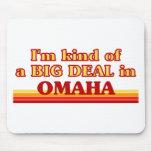 Soy un poco una GRAN COSA en Omaha Alfombrilla De Ratones