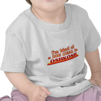 Soy un poco una GRAN COSA en Oshkosh Camisetas
