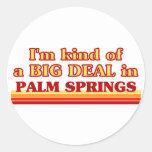 Soy un poco una GRAN COSA en Palm Springs Etiquetas Redondas