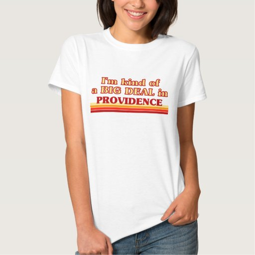 Soy un poco una GRAN COSA en Providence Camisas