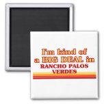 Soy un poco una GRAN COSA en Rancho Palos Verdes Imanes De Nevera