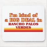 Soy un poco una GRAN COSA en Rancho Palos Verdes Alfombrilla De Raton