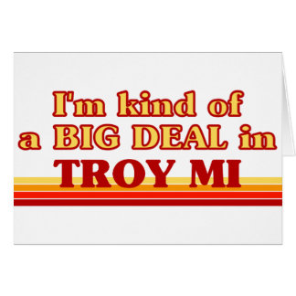 Soy un poco una GRAN COSA en Troy Felicitaciones