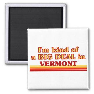 Soy un poco una GRAN COSA en Vermont Imán Cuadrado
