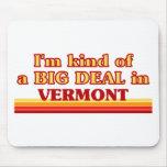 Soy un poco una GRAN COSA en Vermont Tapetes De Ratones
