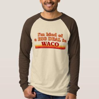 Soy un poco una GRAN COSA en Waco Playera