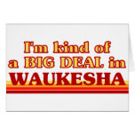Soy un poco una GRAN COSA en Waukesha Felicitacion