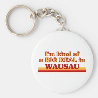 Soy un poco una GRAN COSA en Wausau Llavero Redondo Tipo Pin