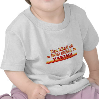 Soy un poco una GRAN COSA en Yakima Camiseta