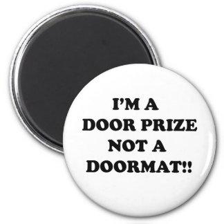 Soy un premio de la puerta no una estera de puerta imán redondo 5 cm