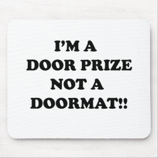 Soy un premio de la puerta no una estera de puerta tapetes de ratones