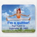 ¡Soy un quitter! (imagen adaptable) Tapete De Raton