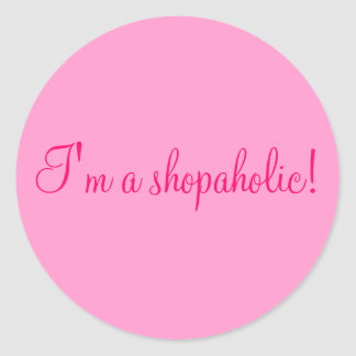 ¡Soy un shopaholic! Pegatina Redonda