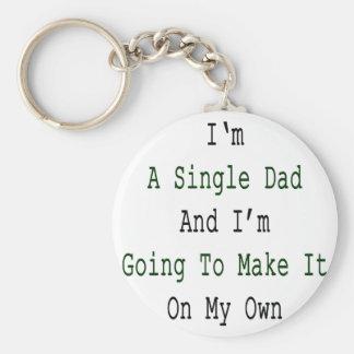 Soy un solo papá y voy a hacerlo en mi Ow Llavero Redondo Tipo Pin